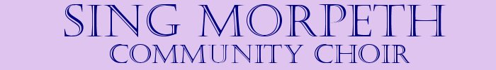 Sing Morpeth - Community Choir